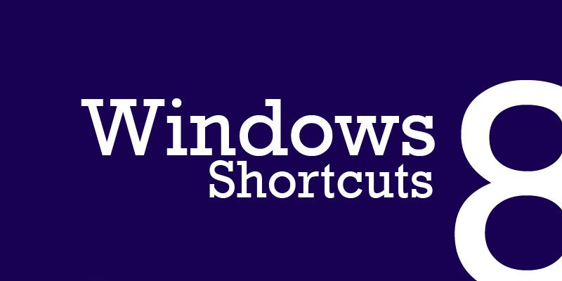 Windows 8 Shortcuts